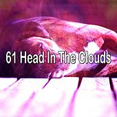61 Head in the Clouds by Best Relaxing SPA Music