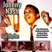 I Got Rhythm von Johnny Nash