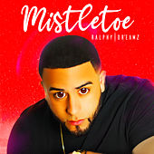 Mistletoe by Ralphy Dreamz