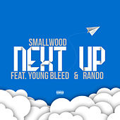 Next Up (feat. Young Bleed & Rando) by Smallwood