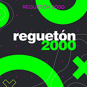 Reguetón 2000 von Various Artists