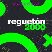 Reguetón 2000 de Various Artists