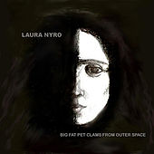 Laura Nyro by The Big Fat Pet Clams From Outer Space