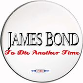 To Die Another Time by James Bond