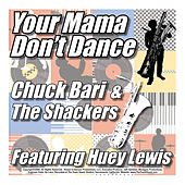 Your Mama Don't Dance (feat. Huey Lewis) de Chuck Bari