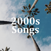 2000s Songs by Various Artists