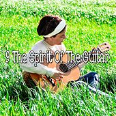 9 The Spirit of the Guitar by Instrumental