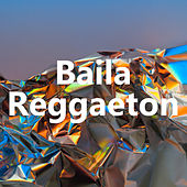 Baila Reggaeton de Various Artists