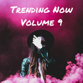 Trending Now Volume 9 fra Various Artists