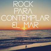 Rock Para Contemplar El Mar by Various Artists