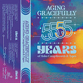 Aging Gracefully: 5 Years of Hobo Camp von Various Artists
