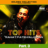Top Hits of Rahat Fateh Ali Khan Pt. 3 by Rahat Fateh Ali Khan