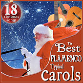 The Best Flamenco Typical Carols. 18 Christmas Songs by Various Artists