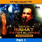 Best of Rahat Fateh Ali Khan (Sad Qawwalies) Pt. 1 by Rahat Fateh Ali Khan