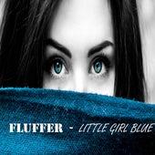Little Girl Blue de Fluffer