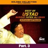 Best of Ustad Nusrat Fateh Ali Khan (Sufiana Qawwalies) Pt. 3 by Nusrat Fateh Ali Khan