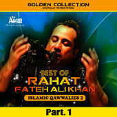Best of Rahat Fateh Ali Khan (Islamic Qawwalies 2) Pt. 1 by Rahat Fateh Ali Khan