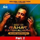 Best of Rahat Fateh Ali Khan (Islamic Qawwalies 2) Pt. 2 by Rahat Fateh Ali Khan