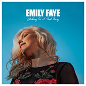 Looking For A Real Thing by Emily Faye