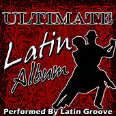 Ultimate Latin Album by Latin Groove