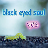 Yes by Black Eyed Soul
