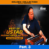 Best of Ustad Nusrat Fateh Ali Khan (Sad Qawwalies) Pt. 3 by Nusrat Fateh Ali Khan