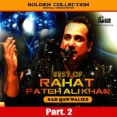Best of Rahat Fateh Ali Khan (Sad Qawwalies) Pt. 2 by Rahat Fateh Ali Khan