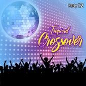 Tropical Crossover Party, Vol. 12 de Varios Artistas