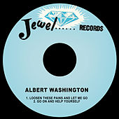 Loosen These Pains and Let Me Go by Albert Washington