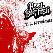 Evil Approaches von Reel Big Fish