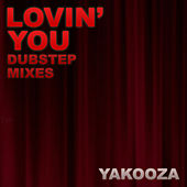 Lovin' You 2012 Mixes by Yakooza