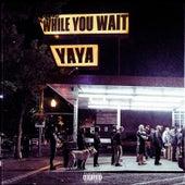 While You Wait by Ya-Ya