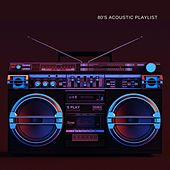 80's Acoustic Playlist von Various Artists