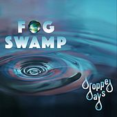 Dropped Days by Fog Swamp