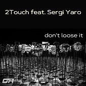 Don't Loose It by 2 Touch