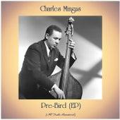Pre-Bird (EP) (All Tracks Remastered) von Charles Mingus