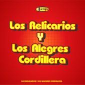 Los Relicarios y los Alegres Cordillera by Los Alegres Cordillera