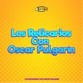 Los Relicarios Con Oscar Pulgarín by Los Relicarios