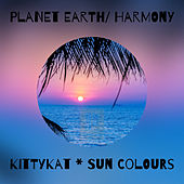 Planet Earth/ Harmony (Rockin' The Bluez Away) von Kittykat * Sun Colours