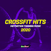 CrossFit Hits 2020: Motivation Training Music by Various Artists