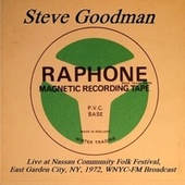 Live At Nassau Community Folk Festival, East Garden City, NY, 1972, WNYC-FM Broadcast (Remastered) von Steve Goodman