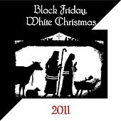 Black Friday, White Christmas (2011) by Various Artists