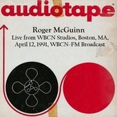 Live From WBCN Studios, Boston, MA. April 12th 1991, WBCN-FM Broadcast (Remastered) von Roger McGuinn