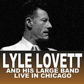 Live in Chicago (Live) by Lyle Lovett & His Large Band