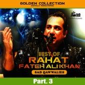 Best of Rahat Fateh Ali Khan (Sad Qawwalies) Pt. 3 by Rahat Fateh Ali Khan