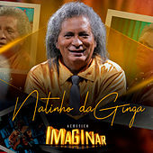 Acústico Imaginar: Natinho da Ginga (Acústico) by Natinho da Ginga