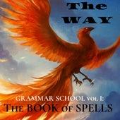 Grammar School, Vol. I: The Book of Spells von Various Artists