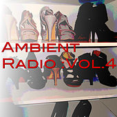 Ambient Radio :Vol.4 de Various Artists