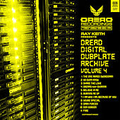 Dread Digital Dubplate Archive, Vol. 4 by Ray Keith