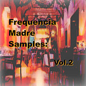 Frequencia Madre Samples: Vol.2 de Various Artists